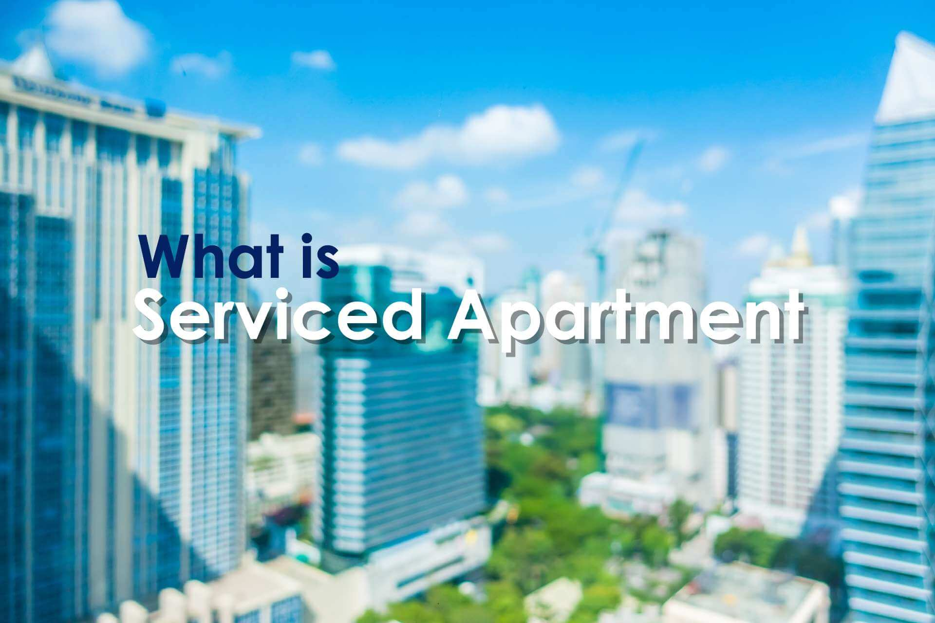 What is a serviced apartment